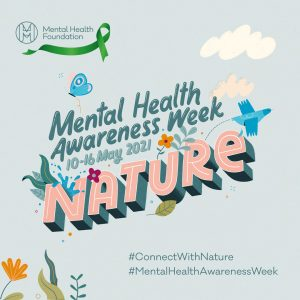 Mental health awareness week -          Connecting with Nature
